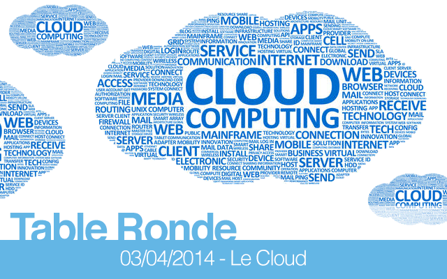 "Table-ronde ""Le Cloud : ses vertus, ses dangers"""