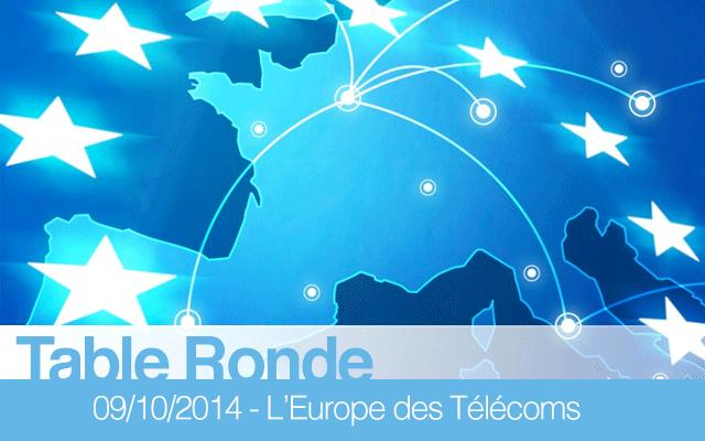 """Table-ronde """"L'Europe des Télécoms : risques et opportunités d'un marché unique du numérique"""""""