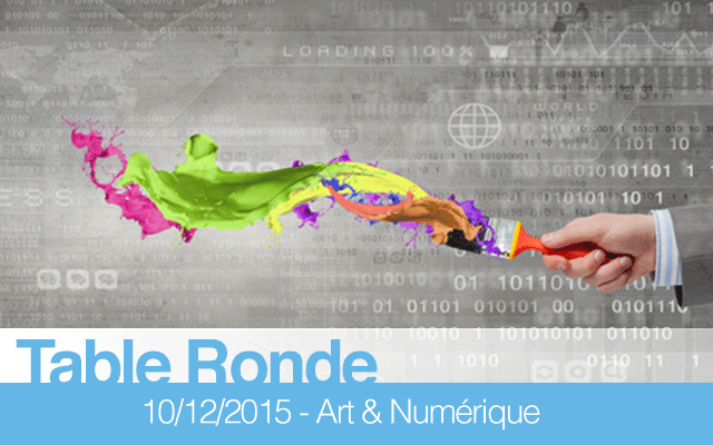 """Table-ronde """"Le Numérique et l'Art"""""""