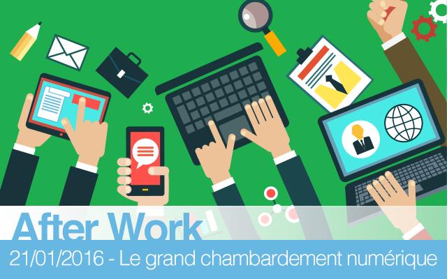 """After Work """"Le grand chambardement du numérique : c'est le client qui commande, ici et maintenant"""""""