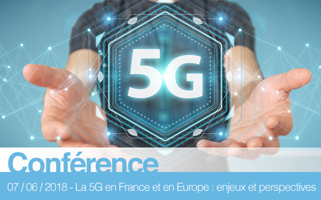 La 5G en France et en Europe : enjeux et perspectives