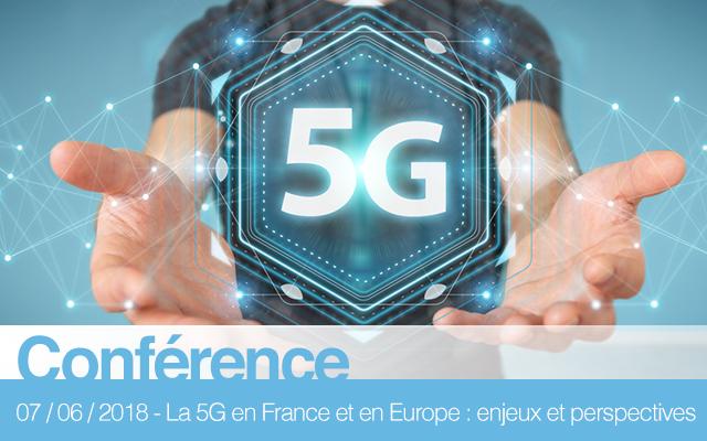 La 5G en France et en Europe : enjeux et perspectives