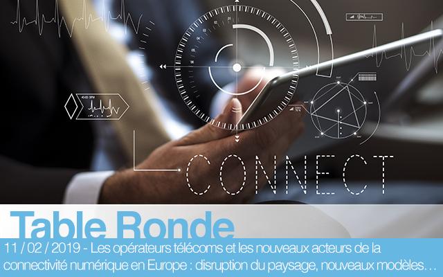 Les opérateurs télécoms et les nouveaux acteurs de la connectivité numérique en Europe : disruption du paysage, nouveaux modèles…